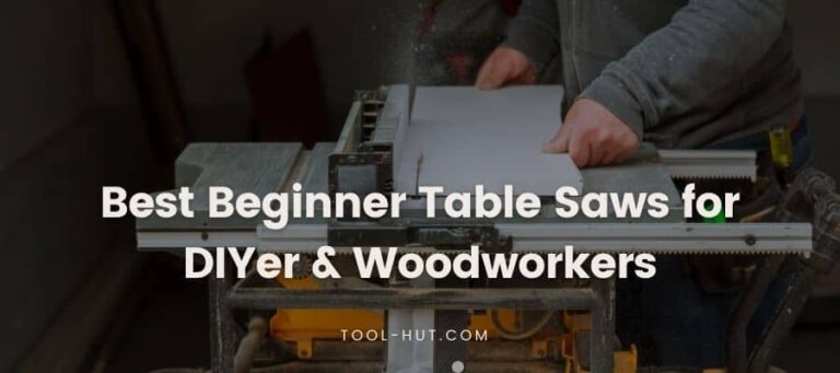 6 Best Table Saws for Beginners for DIYer & Entry Level Woodworkers [Review 2021]
