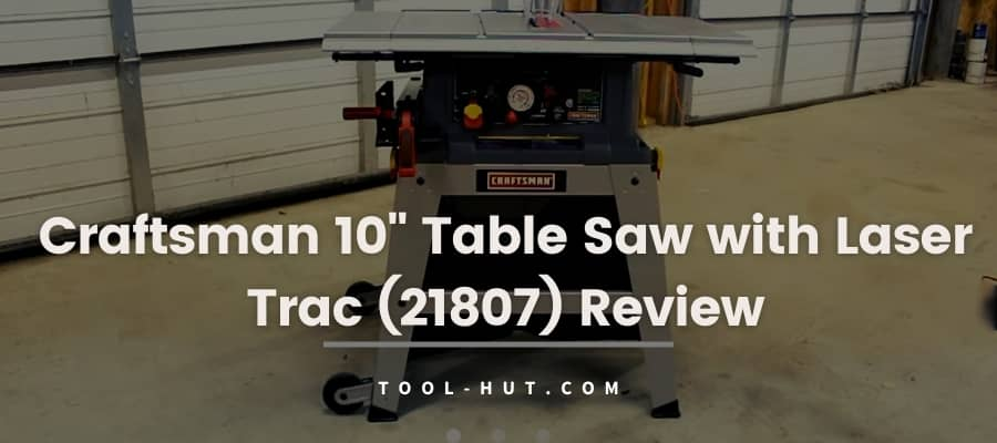 Craftsman 21807 Table Saw Review- feature image